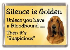 "Bloodhound Dog Fridge Magnet ""Silence is Golden ....."" by Starprint"