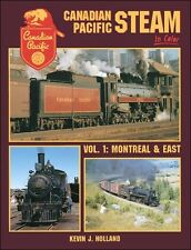 Canadian Pacific Steam In Color Volume 1: Montreal & East / Railroad