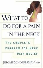 What to do for a Pain in the Neck : The Complete Program for Neck Pain-ExLibrary