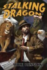 Stalking the Dragon: A Fable of Tonight (John Justin Mallory Mystery)-ExLibrary