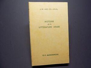 HISTOIRE DE LA LITTERATURE ARABE J.-M. Abd-el-Jalil 1960 Relié