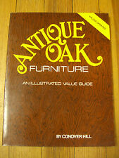 Antique Oak Furniture- An illustrated Guide- Conover Hill-Collector Books-1990
