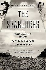 The Searchers : The Making of an American Legend by Glenn Frankel (2014,...