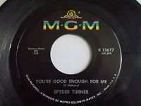 Spyder Turner You're Good Enough For Me / Stand By Me 45 1966 MGM Vinyl Record