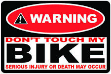 1 x Warning dont touch my bike decal sticker Motorbike Scooter Motorcycle