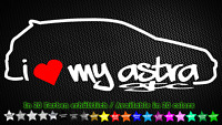 I Love My Astra GTC Opel OPC Aufkleber Sticker Decal 20cm x 7cm