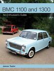 BMC 1100 and 1300 : An Enthusiast's Guide, Paperback by Taylor, James, Like N...
