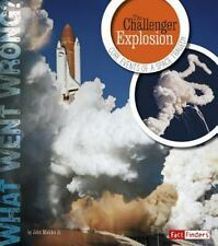 What Went Wrong? Ser.: The Challenger Explosion : Core Events of a Space...