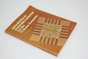 Introduction To Assembly Language For The TI Home Computer by R Molesworth 1983