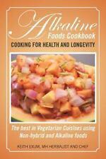Alkaline Foods Cookbook: Cooking for Health and Longevity, The Best in Vegetaria
