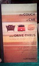 The Couch A Car and Drive-Thrus Change and Faith Jill Hannon  Alcoholism Depress