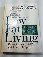 Low-Fat Living: by Robert K. Cooper, Ph. D with Leslie L. Cooper~
