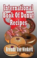 International Book of Donut Recipes, Paperback by Niekerk, Brenda Van, Brand ...