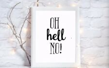 oh hell no funny quote gloss Print a4 picture unframed