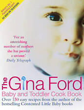 The Gina Ford Baby & Toddler Cook Book: Over 100 easy recipes for all the family