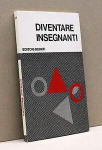 DIVENTARE INSEGNANTI [Editori Riuniti 1976, 1° Ed.]