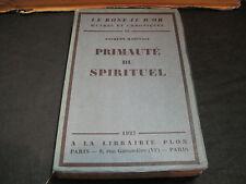 Jacques MARITAIN: Primauté du spirituel. ed n°tée