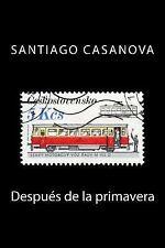 Después de la Primavera by Santiago Casanova (2014, Paperback)