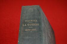 La Guerre De 1870-71 Histoire Politique et Militaire A. WACHTER 1873 J.Mioux