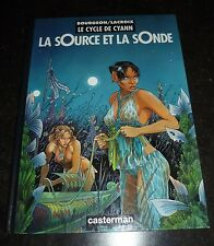 Bourgeon - Le cycle de Cyann - La source et la sonde - Casterman - EO