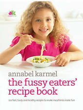 ~THE FUSSY EATERS' RECIPE BOOK by Annabel Karmel - 120 FAST, EASY RECIPES - VGC~