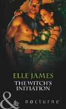 The Witch's Initiation (Mills & Boon Nocturne) By Elle James