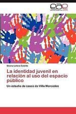 La identidad juvenil en relación al uso del espacio público: Un estudio de casos