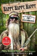 Happy, Happy, Happy : My Life and Legacy as the Duck Commander by Phil Robertson