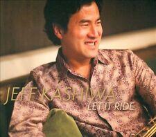 Jeff Kashiwa - Let It Ride- CD NEW
