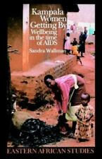 Kampala Women Getting By: Wellbeing In Time Of Aids (Eastern African Studies)