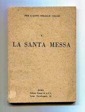 LA SANTA MESSA PER L'ANNO SOCIALE 1935-36 # Unione Donne di ACI 1935 Libro