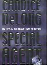 Special Agent: My Life on the Front Lines of the FBI,Candice DeLong