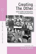 Austrian and Habsburg Studies: Creating the Other : Ethnic Conflict and...