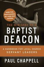 The Ministry of a Baptist Deacon: A Handbook for Local Church Servant Leaders