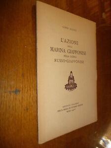 L'AZIONE DELLA MARINA GIAPPONESE NELLA GUERRA RUSSO-GIAPPONESE GINO DUCCI 1938