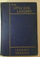 Little Dog Laughed Leonard Merrick Novel 1st Edition First Printing Rare 1930