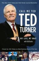 Call Me Ted by Turner, Ted , Paperback