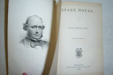 SPARE HOURS By John Brown. 1866. Ticknor & Fields. Second Series.