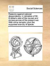 Reasons Against National Despondency; In Refutation Of Mr. Erskine's View Of ...