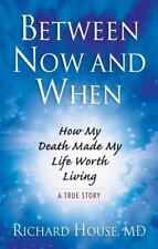 @@NEW@@Between Now and When by Richard House Paperback Book