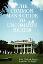 The common man's guide to uncommon Riches by John Hildreth Atkins and...