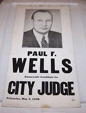 1938 PAUL WELLS Democrat City Judge Election Sign TERRE HAUTE INDIANA