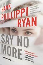 Say No More: A Jane Ryland Novel, Ryan, Hank Phillippi, Good Books