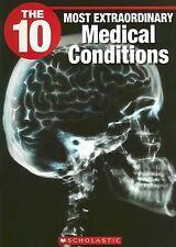 The 10 Most Extraordinary Medical Conditions (Ten)-ExLibrary