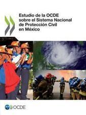 Estudio de la Ocde Sobre el Sistema Nacional de Protección Civil en México by...