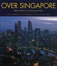 Over Singapore - Aerial Views Of The Island Republic Simon Tay
