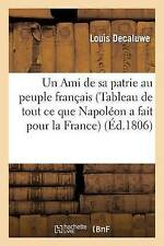 Un Ami de sa patrie au peuple français (Tableau de tout ce que Napoléon a fait p