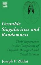 Unstable Singularities and Randomness : Their Importance in the Complexity of...