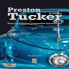 Tales of Brilliant Automotive Innovations - Preston Tucker & Others Inventions