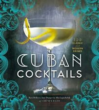 Cuban Cocktails: 100 Classic and Modern Drinks